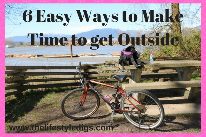 6 Easy Ways to Make Time to get Outside