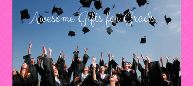 Awesome Gifts for Grads