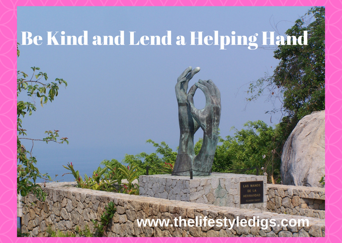 Be Kind and Lend a Helping Hand
