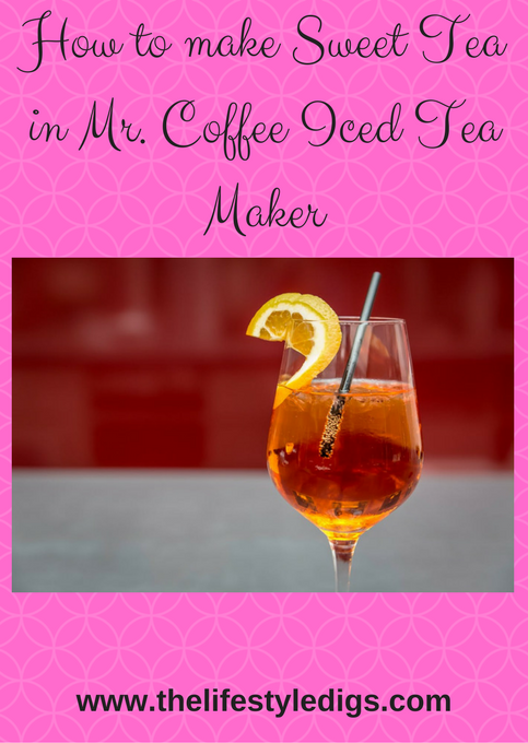How to make Sweet Tea in Mr. Coffee Iced Tea Maker