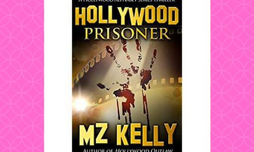What I'm Reading: Hollywood Prisoner by M.Z. Kelly