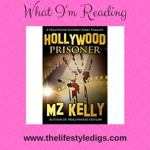 What I'm Reading: Hollywood Prisoner by M.Z. Kelly