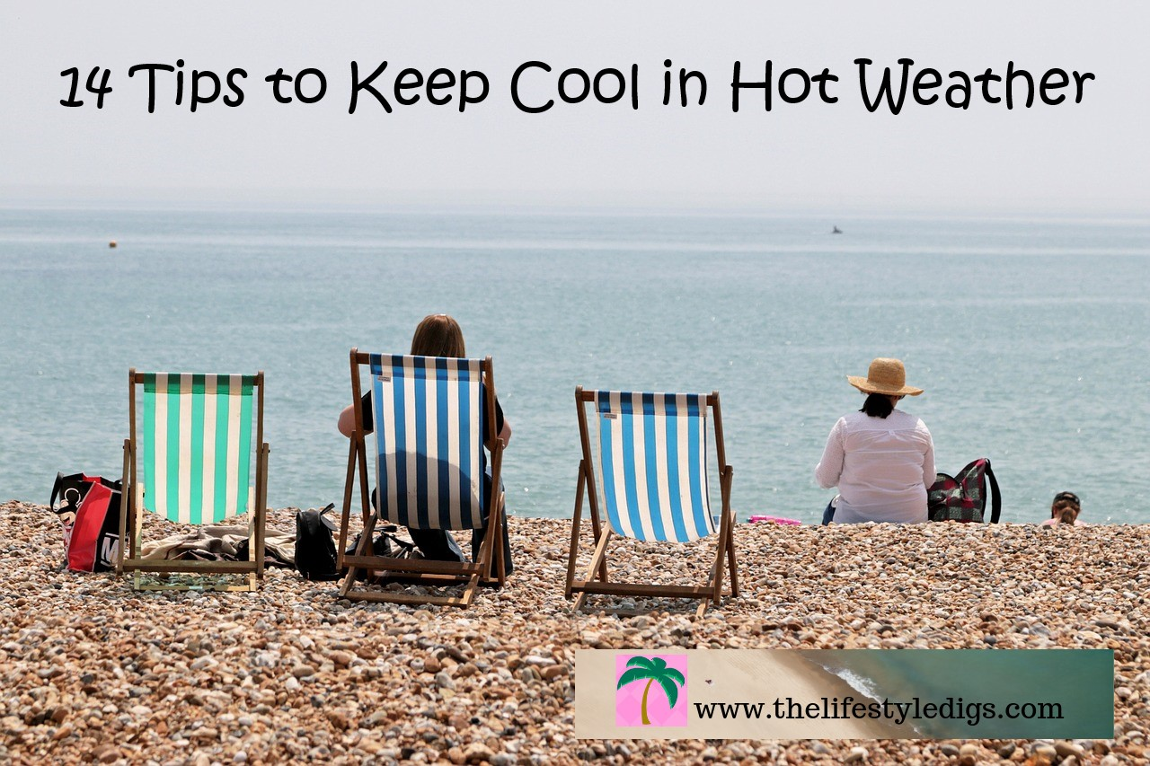 14 Tips to Keep Cool in Hot Weather