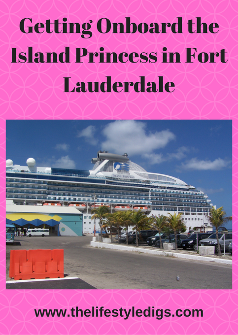 Getting Onboard the Island Princess in Fort Lauderdale