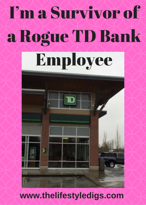 I'm a Survivor of a Rogue TD Bank Employee