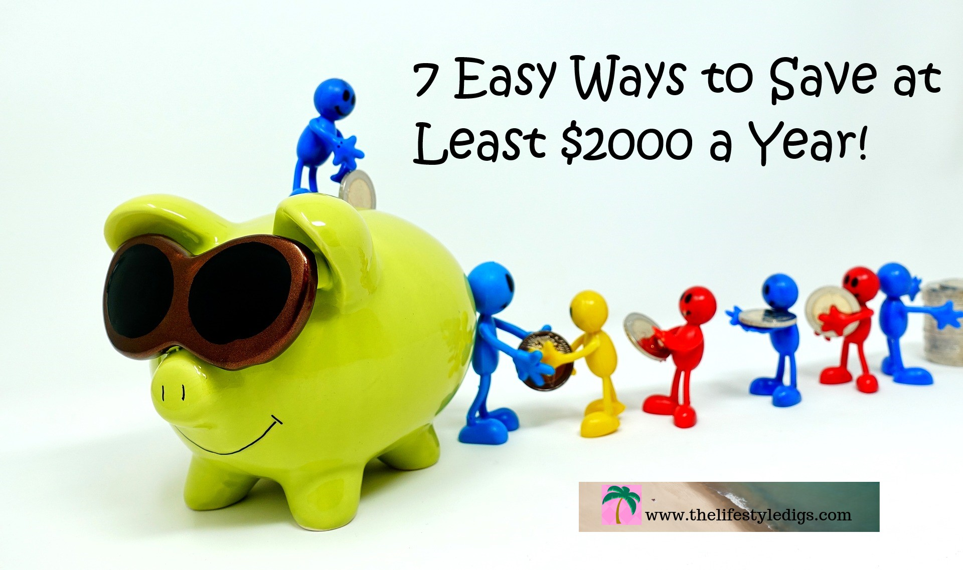 7 Easy Ways to Save at Least $2000 a Year!
