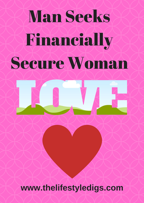 Man Seeks Financially Secure Woman