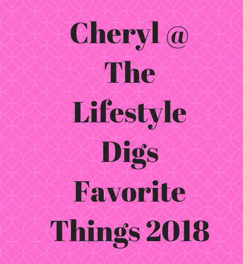 Cheryl @ The Lifestyle Digs Favorite Things 2018