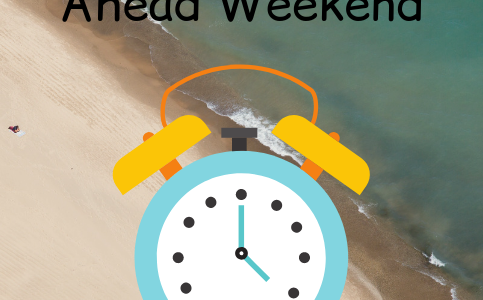 Happy change your Clocks Ahead Weekend