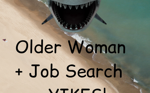 Older Woman + Job Search = YIKES!
