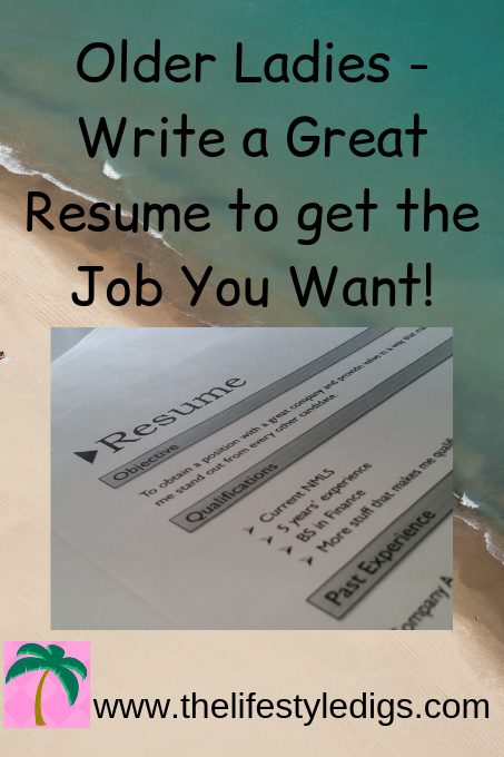 Older Ladies - Write a Great Resume to get the Job You Want!