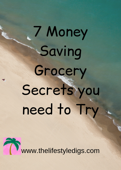 7 Money Saving Grocery Secrets you need to Try