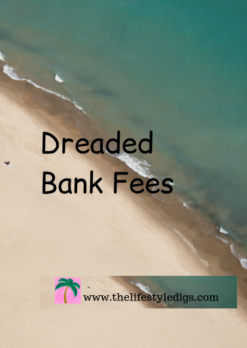 Dreaded Bank Fees