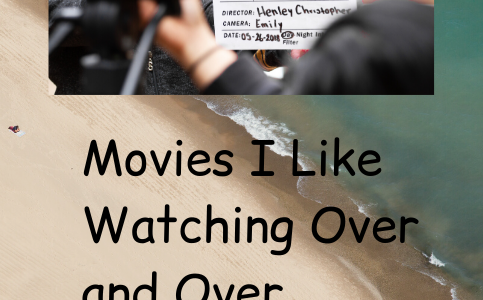 Movies I Like Watching Over and Over
