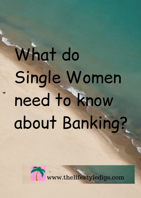 What do Single Women need to know about Banking?