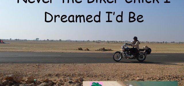 Never the Biker Chick I Dreamed I'd Be