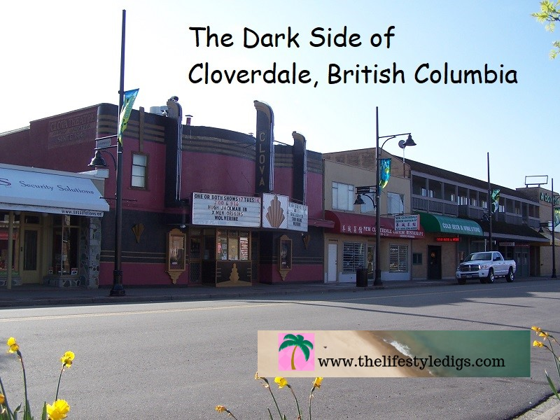 The Dark Side of Cloverdale, British Columbia
