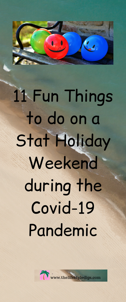 11 Fun Things to do on a Stat Holiday Weekend during the Covid-19 Pandemic