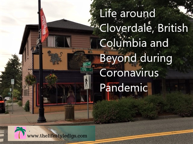 Life around Cloverdale, British Columbia and Beyond during Coronavirus Pandemic