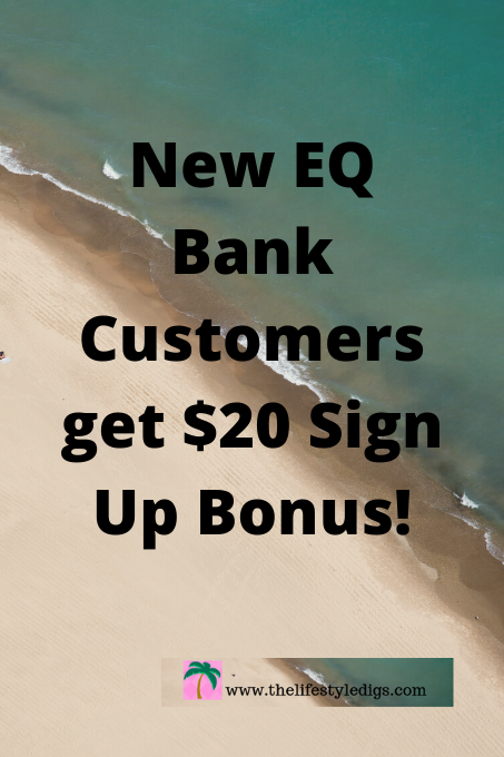 New EQ Bank Customers get $20 Sign Up Bonus!