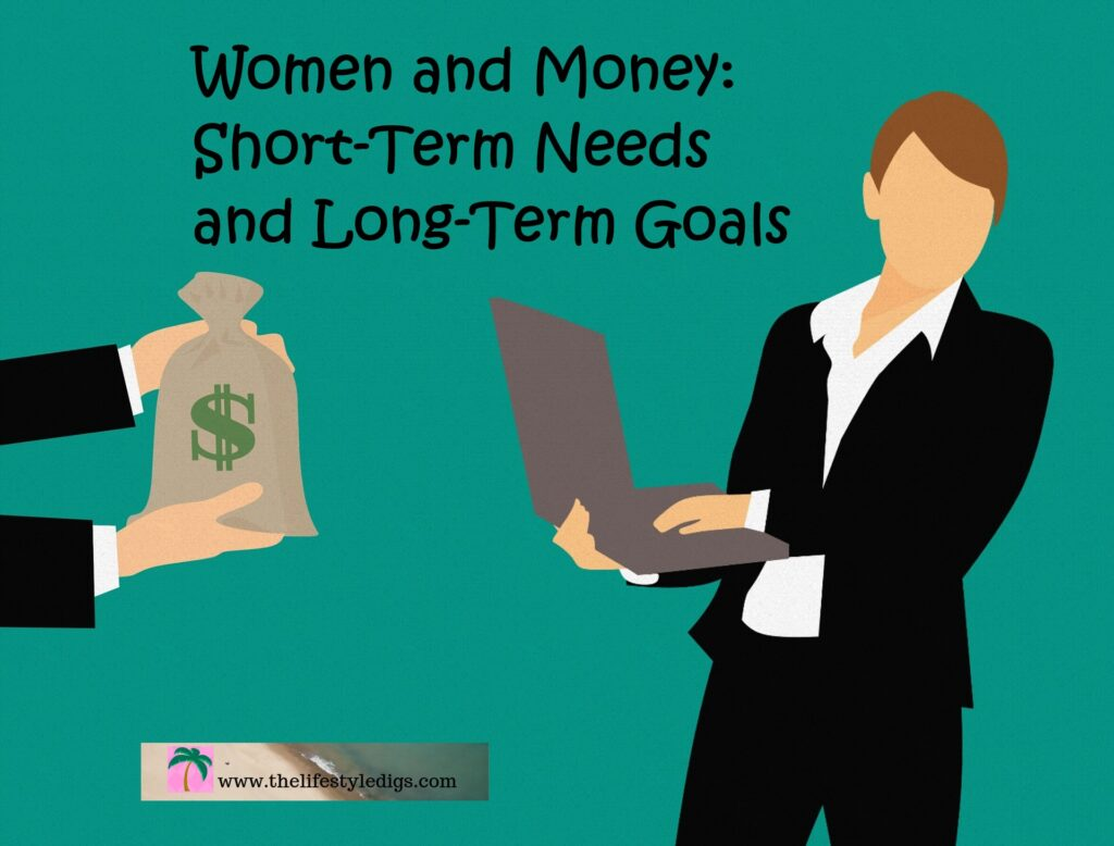 Women and Money: Short-Term Needs and Long-Term Goals