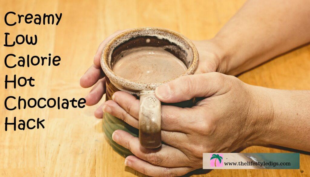 Creamy Low Calorie Hot Chocolate Hack