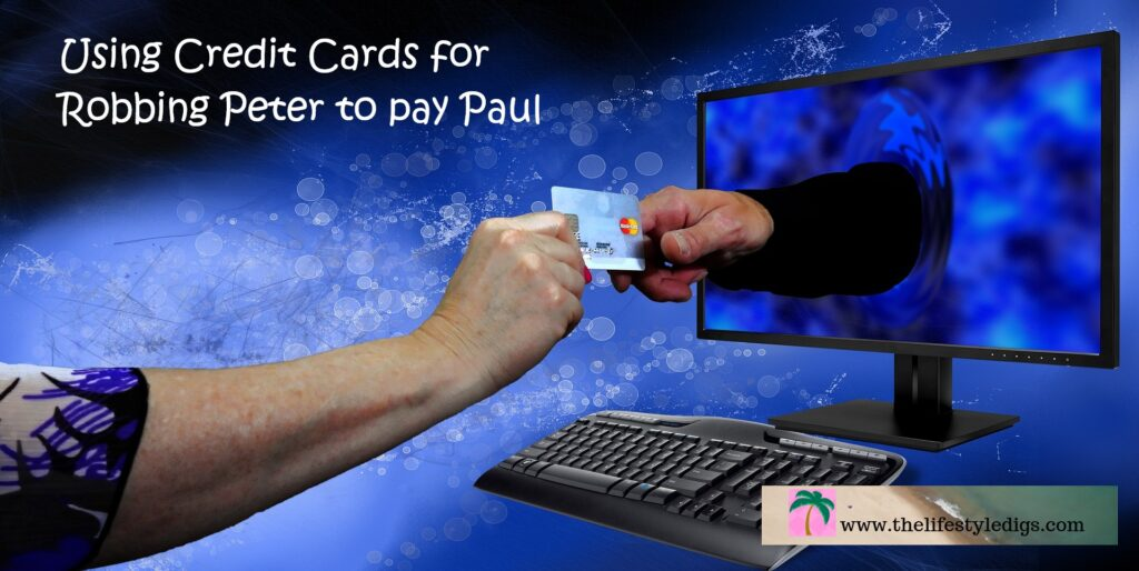 Using Credit Cards for Robbing Peter to pay Paul