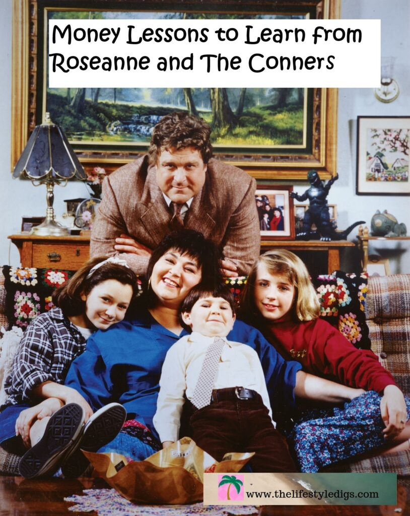 Money Lessons to Learn from Roseanne and The Conners