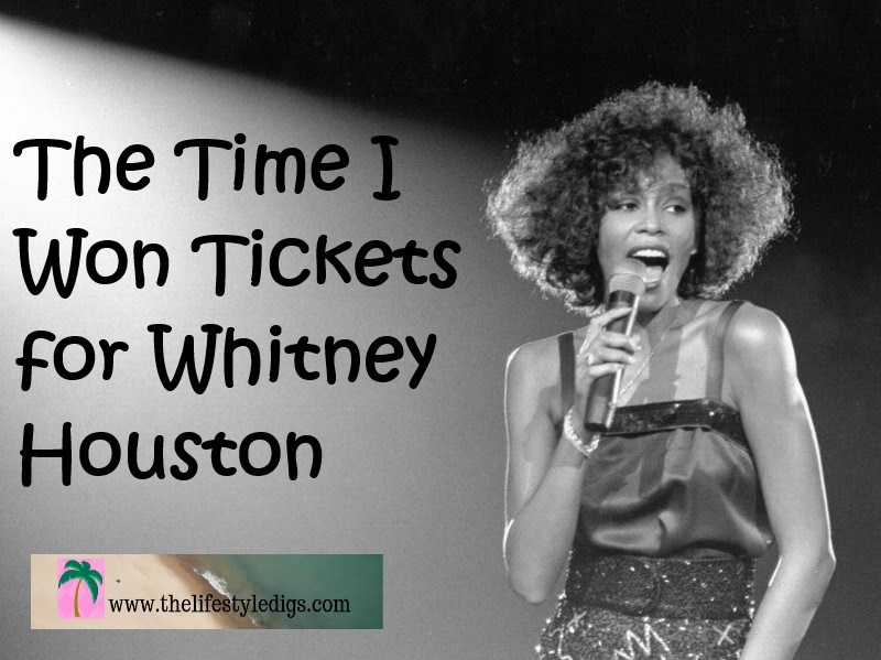 The Time I Won Tickets for Whitney Houston
