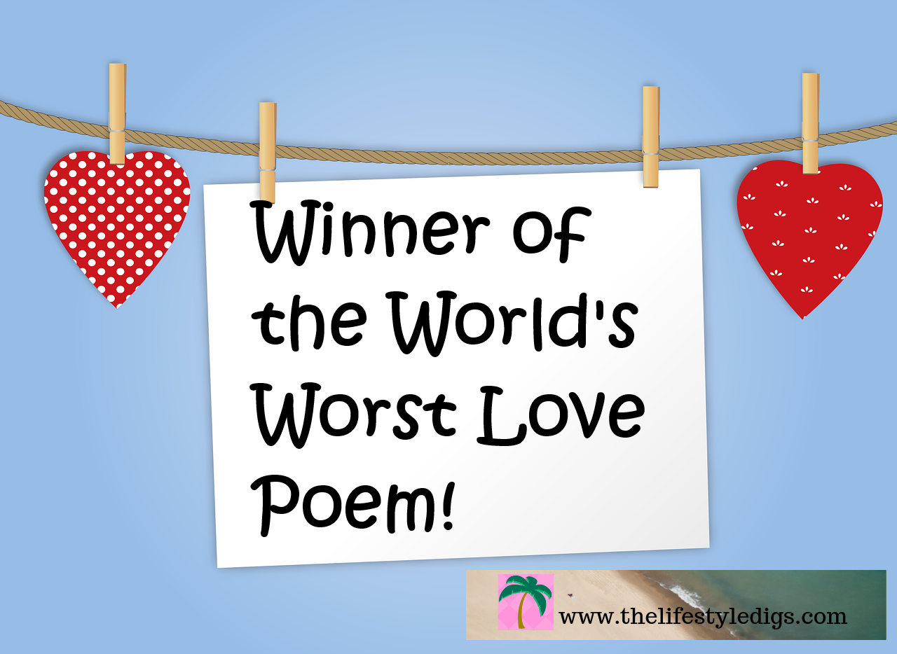 Winner of the World's Worst Love Poem!