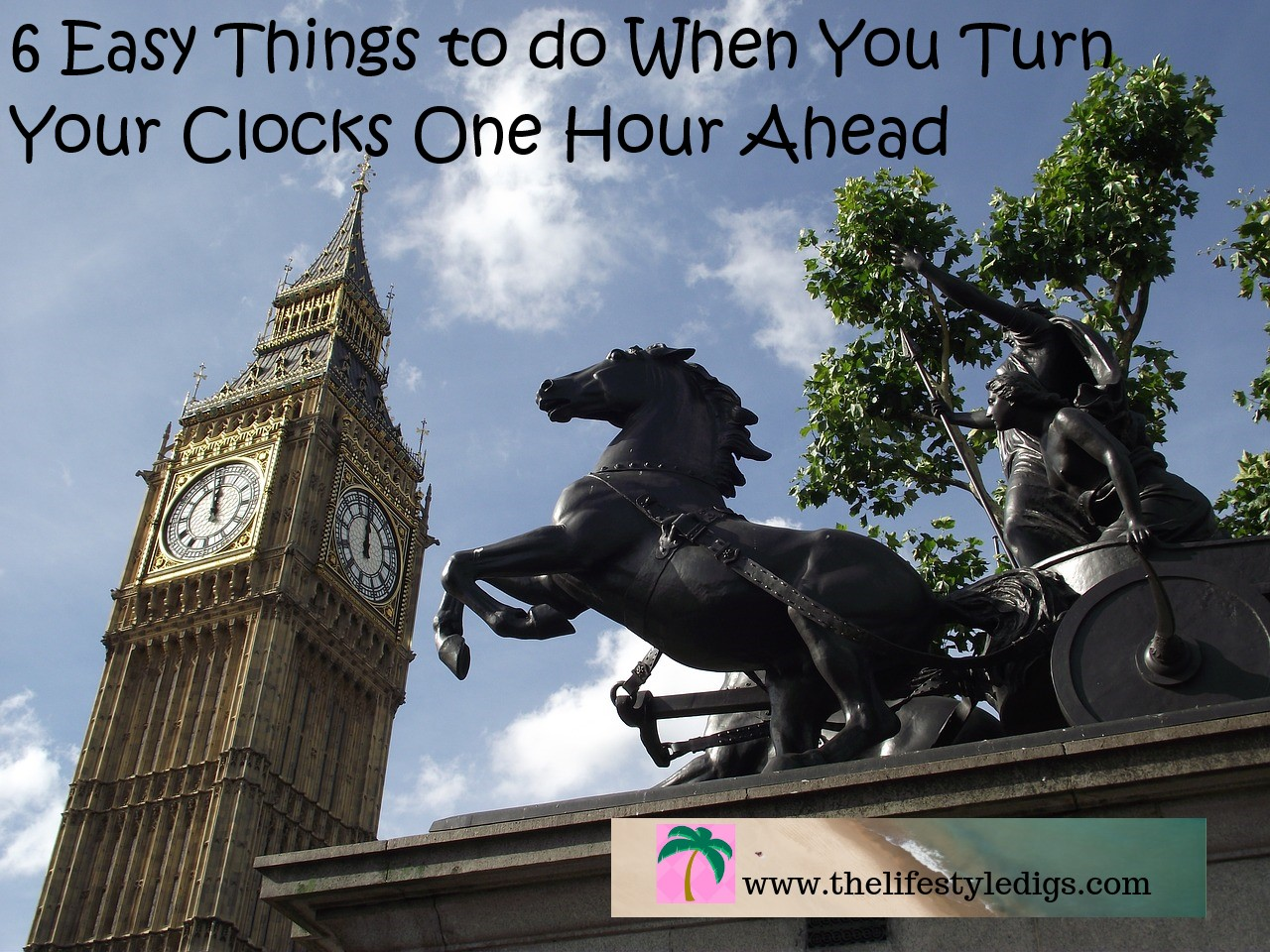 6 Easy Things to do When You Turn Your Clocks One Hour Ahead