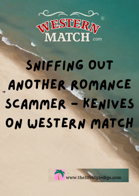 Sniffing out Another Romance Scammer – Kenives on Western Match