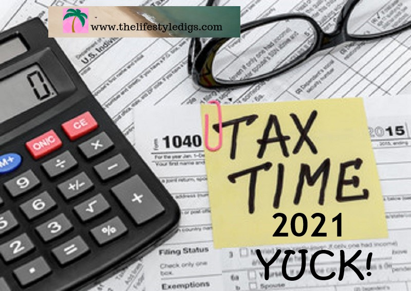 Tax Time 2021 – Yuck!