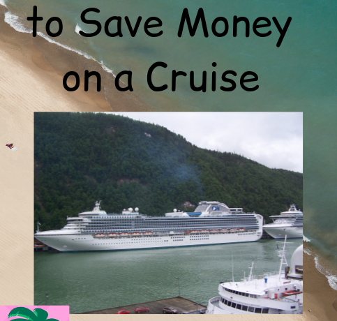 10 Easy Ways to Save Money on a Cruise