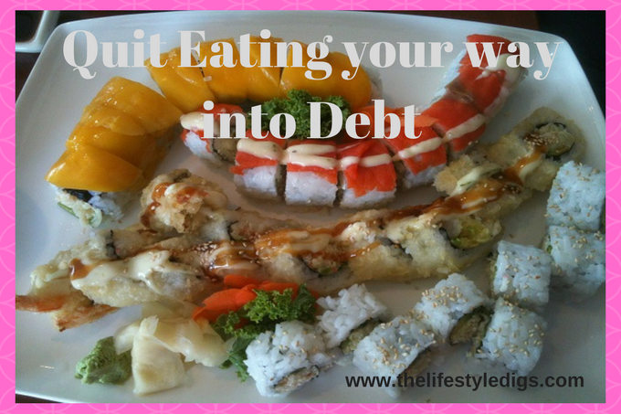 Quit eating your way into debt.