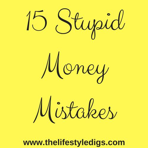 15 Stupid Money Mistakes