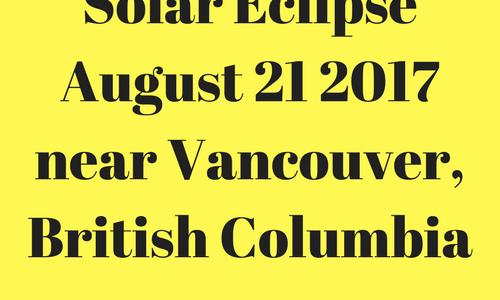 Solar Eclipse August 21 2017 near Vancouver, British Columbia