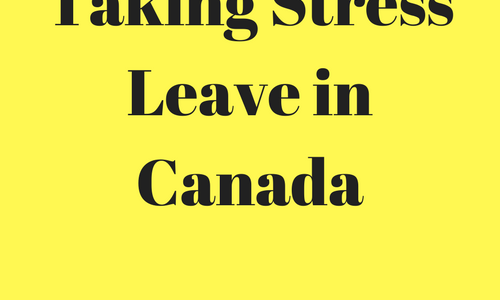 Taking Stress Leave in Canada