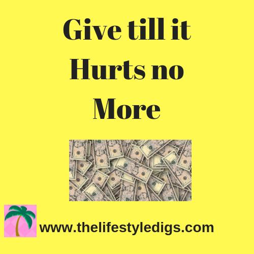 Give till it Hurts no More