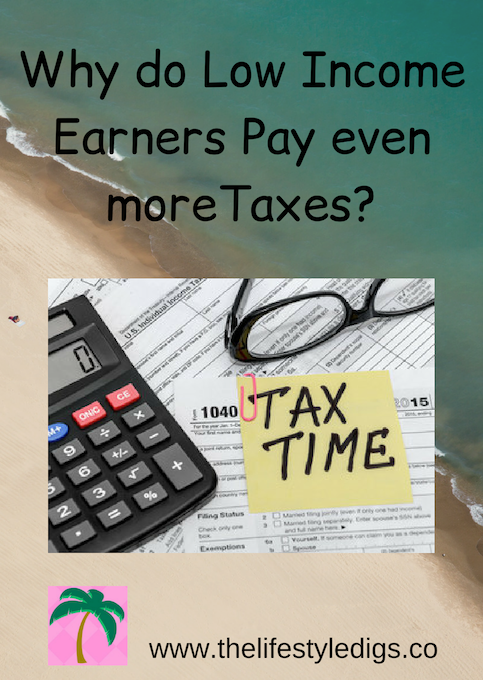 Why do Low Income Earners Pay even more Taxes?