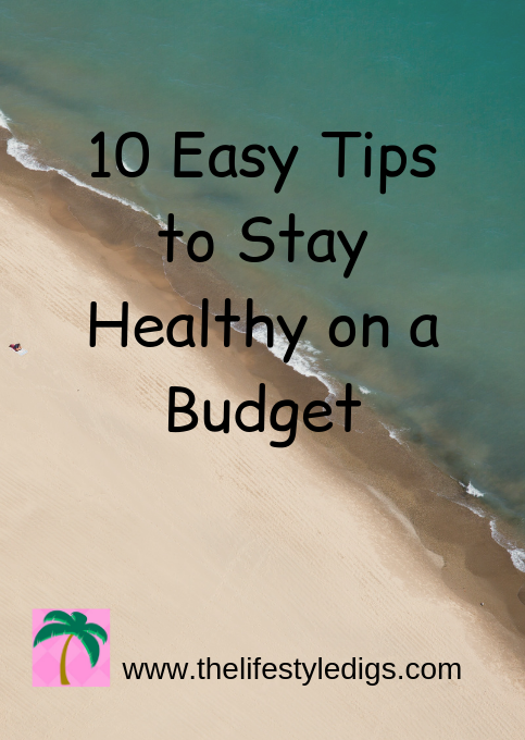 10 Easy Tips to Stay Healthy on a Budget