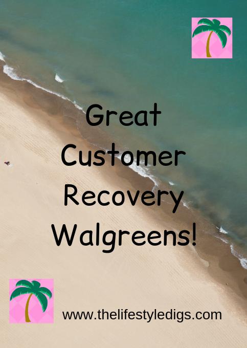 Great Customer Recovery Walgreens!