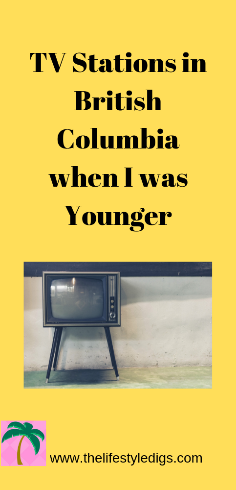 TV Stations in British Columbia when I was Younger