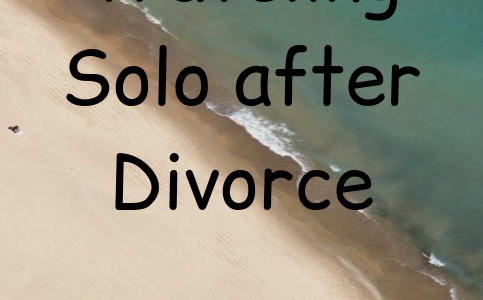 Traveling Solo after Divorce