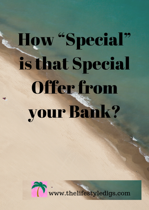 """How """"Special"""" is that Special Offer from your Bank?"""
