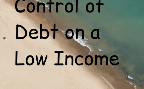 Taking Control of Debt on a Low Income