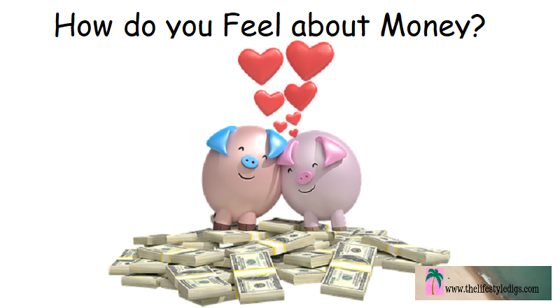 How do you Feel about Money