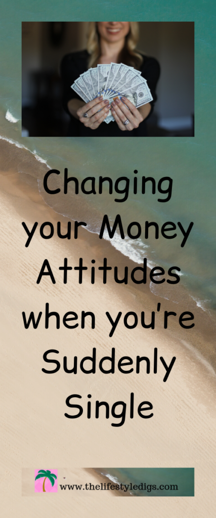 Changing your Money Attitudes when you're Suddenly Single