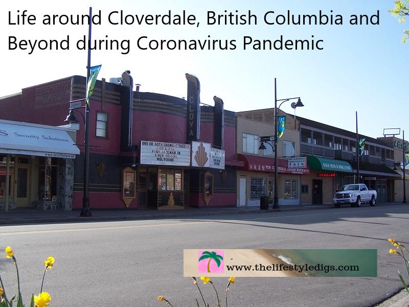 Life around Cloverdale, British Columbia and Beyond during Coronavirus Pandemic
