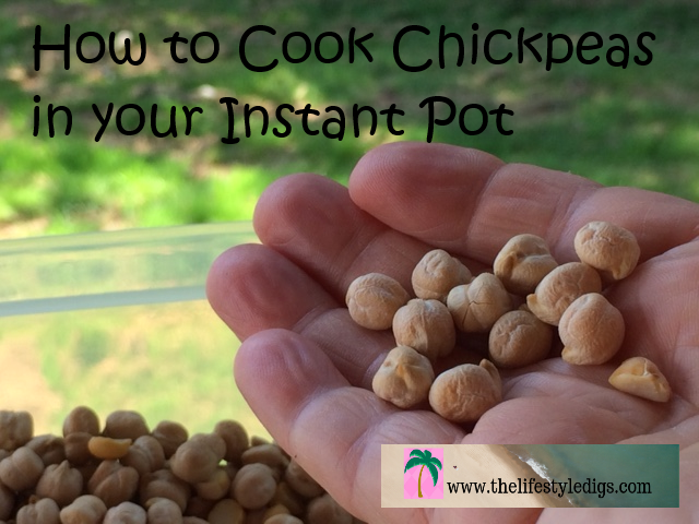 How to Cook Chickpeas in your Instant Pot